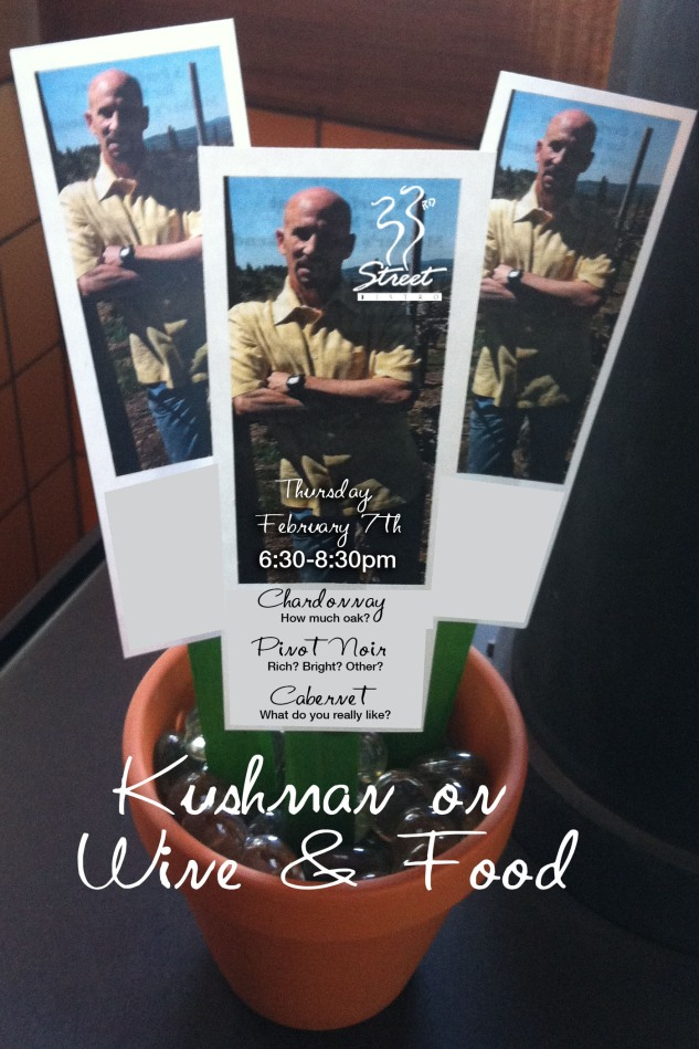 Rick Kushman on Wine & Food at 33rd Street Bistro, this Thursday, February 7th, 6:30-8:30pm